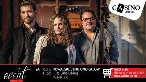 12. November: Kowalski, Jung und Galow im Casino Lübeck
