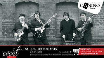 17. Juni: Beatles Tribute Band LET IT BE-atles im Casino Lübeck